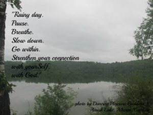 Rainy day. Pause. Breathe. Slow down. Go within & strengthen your connection with yourSelf, with God...